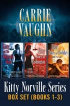 Kitty Norville Box Set Books 1-3 ebook by Carrie Vaughn