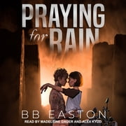 Praying for Rain audiobook by BB Easton
