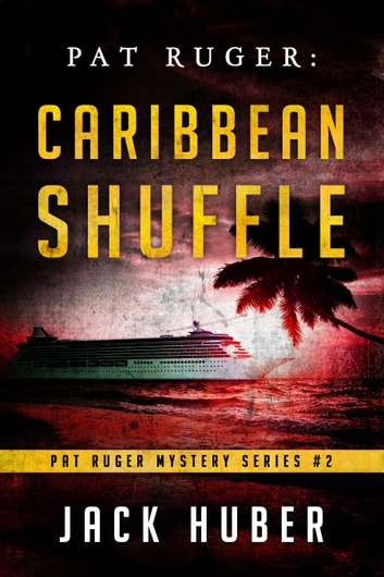 Pat Ruger: Caribbean Shuffle ebook by Jack Huber