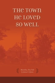 The Town He Loved So Well ebook by Quinn, James C.