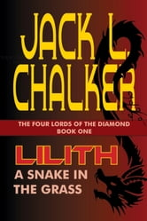 Lilith: A Snake in the Grass ebook by Jack L. Chalker