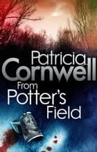 From Potter's Field ebook by Patricia Cornwell