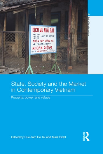State, Society and the Market in Contemporary Vietnam - Property, Power and Values ebook by