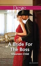 A Bride For The Boss 電子書 by Maureen Child