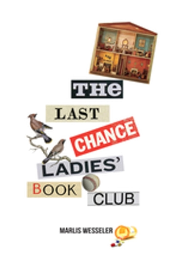 Last Chance Ladies' Book Club, The - Rudley Mystery, A ebook by Marlis Wesseler