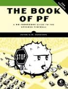 The Book of PF, 3rd Edition - A No-Nonsense Guide to the OpenBSD Firewall ebook by Peter N.M. Hansteen