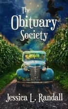 The Obituary Society - an Obituary Society Novel, #1 ebook by Jessica L. Randall