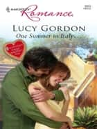 One Summer in Italy... ebook by Lucy Gordon