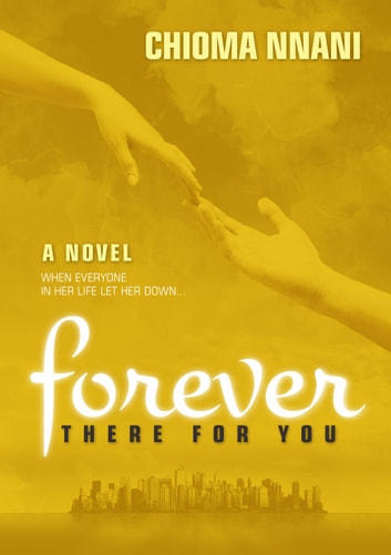 Forever There For You ebook by Chioma Nnani