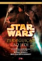 Star Wars: perseguição ao Jedi ebook by Michael Reaves, Maya Kaathryn Bohnhoff