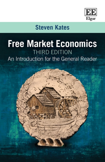 Free Market Economics, Third Edition - An Introduction for the General Reader ebook by Steven Kates