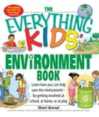 The Everything Kids' Environment Book ebook by Sheri Amsel
