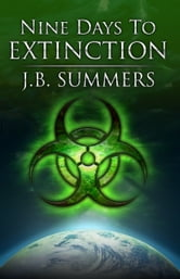 Nine Days To Extinction ebook by J.B. Summers