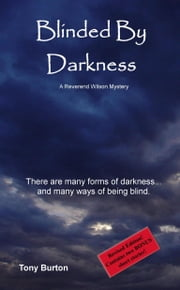 Blinded By Darkness ebook by Burton, Tony