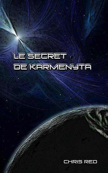 Le secret de Karmenyta ebook by Chris Red