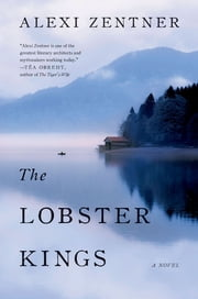 The Lobster Kings: A Novel ebook by Alexi Zentner
