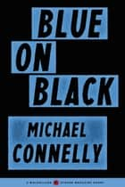 Blue on Black ekitaplar by Michael Connelly