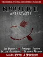 Blood Lite III: Aftertaste ebook by Horror Writers Association, Kevin J. Anderson