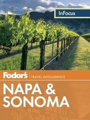 Fodor's In Focus Napa & Sonoma ebook by Fodor's Travel Guides