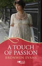 A Touch of Passion: A Rouge Regency Romance - (Disgraced Lords #3) ebook by Bronwen Evans