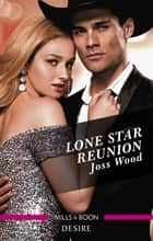 Lone Star Reunion ebook by Joss Wood