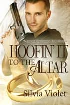 Hoofin' It to the Altar ebook by Silvia Violet