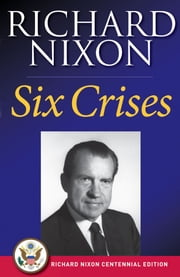 Six Crises ebook by Richard Nixon