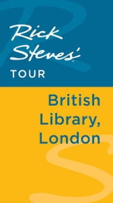 Rick Steves' Tour: British Library, London ebook by Rick Steves,Gene Openshaw