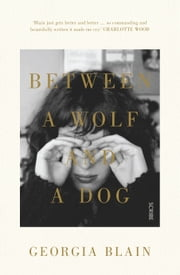 Between a Wolf and a Dog ebook by Georgia Blain