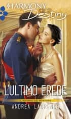 L'ultimo erede ebook by Andrea Laurence