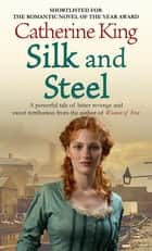 Silk And Steel ebook by Catherine King