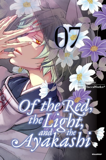 Of the Red, the Light, and the Ayakashi, Vol. 7 ebook by HaccaWorks*,Nanao