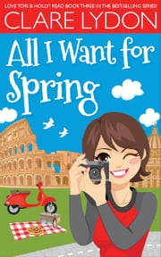 All I Want For Spring ebook by Clare Lydon