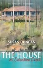 The House At Salvation Creek eBook by Susan Duncan