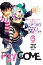 Psycome, Vol. 6 (light novel) - A Murderer and the Deadly Love Affair ebooks by Mizuki Mizushiro, Namanie