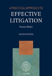 A Practical Approach to Effective Litigation ebook by Susan Blake ; Susan Blake