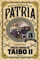 Patria 3 ebook by Paco Ignacio Taibo II