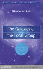The Galaxies of the Local Group ebook by van den Bergh, Sidney