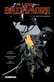 Lord Baltimore T02 - Le Glas des damnés ebook by Ben Stenbeck,Mike Mignola
