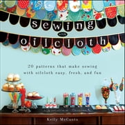 Sewing with Oilcloth ebook by Kelly McCants