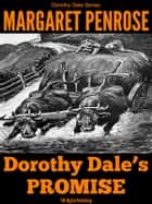 Dorothy Dale's Promise: Illustrated ebook by Marget Penrose