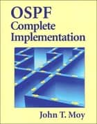 OSPF Complete Implementation ebook by John Moy