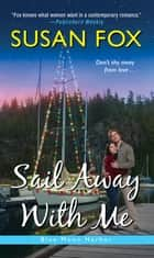 Sail Away with Me ebook by Susan Fox