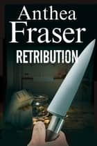 Retribution - Severn House Publishers ebook by Anthea Fraser
