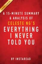 Summary of Everything I Never Told You - by Celeste Ng | Includes Analysis ebook by Instaread Summaries