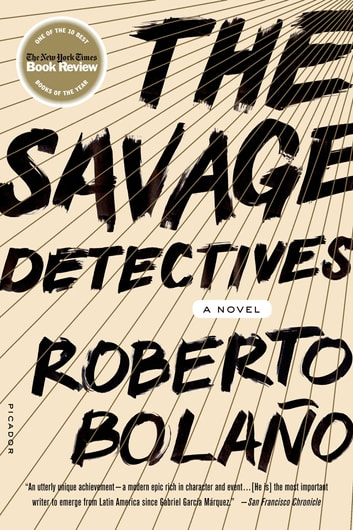 The Savage Detectives - A Novel ebook by Roberto Bolaño