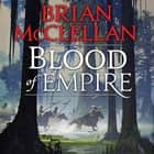 Blood of Empire audiobook by Brian McClellan