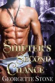 Shifter's Second Chance - A BBW Shifter Romance ebook by Georgette Stone
