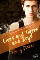 Lions and Tigers and Boys ebook by Tawny Stokes