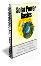 Solar Power Basics ebook by Jimmy  Cai